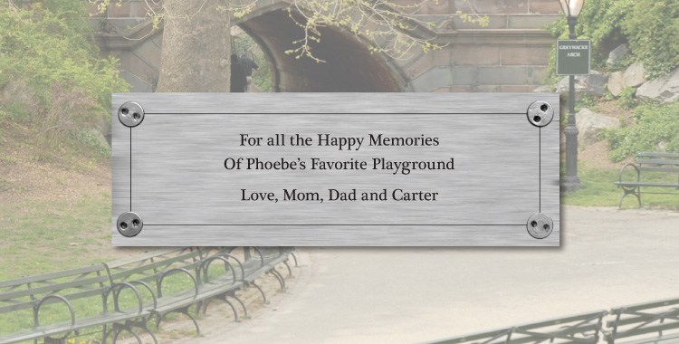 Bench plate example: For all the happy memories of Phoebe's favorite playground